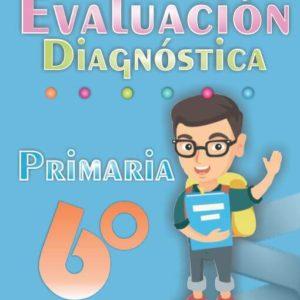 Evaluacion diagnostica de 6ª Grado