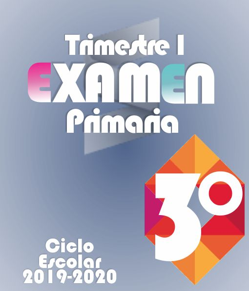 Examen de Primaria Tercer Grado - Primer Trimestre 2019-2020