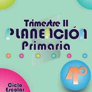 Planeación Argumentada 4° Grado de Primaria – Ciclo Escolar 18-19 (Trimestre II)