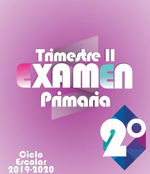 Examen de Primaria 2° Grado - Segundo Trimestre 2019-2020