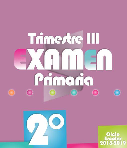Examen de Primaria 2° Grado Tercer Trimestre 2018-2019