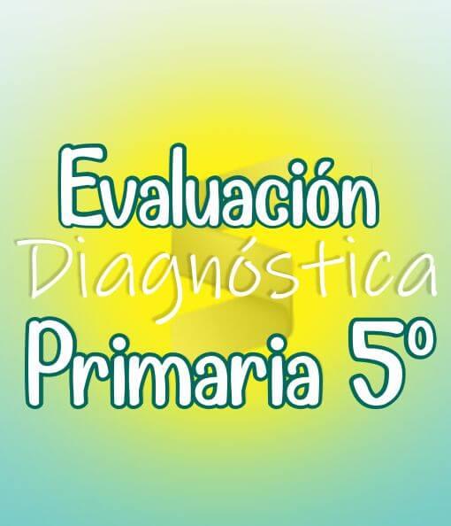 Evaluación Diagnostica de Primaria 5ª Grado + Material Extra