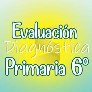 Evaluación Diagnostica de Primaria 6ª Grado + Material Extra