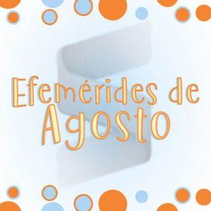 Hermosas Efemérides del Mes de Agosto Gratis (PDF)