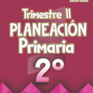 Planeación Argumentada 2° Grado de Primaria – Ciclo Escolar 19-20 (Trimestre II)
