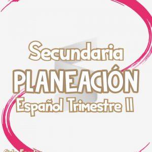 Planeación Secundaria de Español Trimestre II - Ciclo Escolar 2019-2020