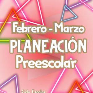 Planeación de Preescolar Ciclo Escolar 19-20 (Febrero-Marzo)