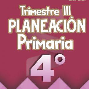 Planeación Argumentada 4° Grado de Primaria – Ciclo Escolar 19-20 (Trimestre III)