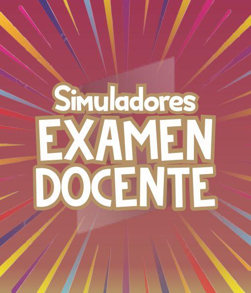 Simuladores de Examen para Docentes 2020