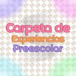 CARPETA DE EXPERIENCIAS Aprende en Casa - Preescolar 2019 - 2020