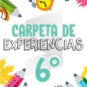 CARPETA DE EXPERIENCIAS Aprende en Casa - Primaria Sexto Grado 2019 - 2020